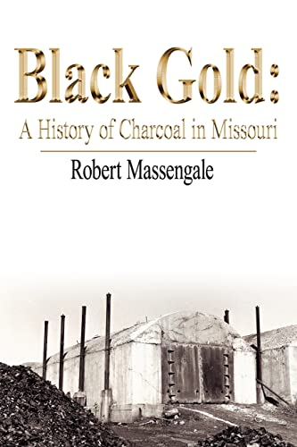 9781425938628: Black Gold: A History of Charcoal in Missouri
