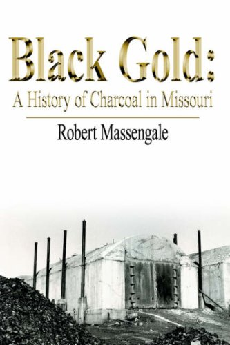 9781425938659: Black Gold: A History of Charcoal in Missouri