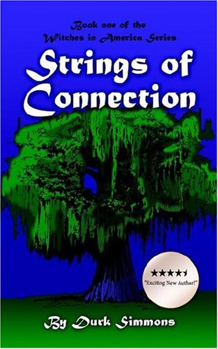 9781425939397: Strings of Connection: Book one of the Witches in America Series