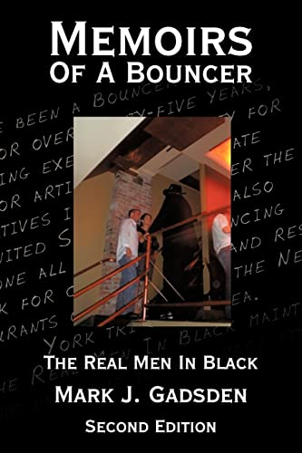 Memoirs of a Bouncer: The Real Men in Black: Mark J. Gadsden