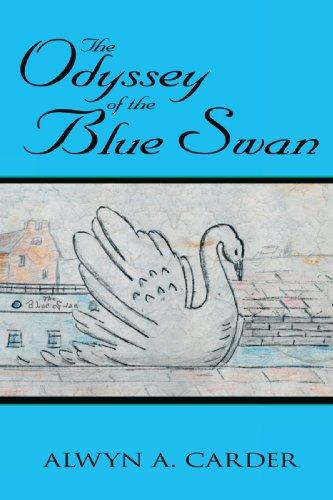 The Odyssey Of The Blue Swan: Alwyn A. Carder