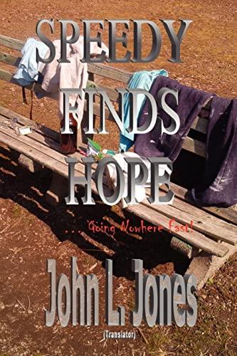 Speedy Finds Hope: Going Nowhere Fast: John Jones