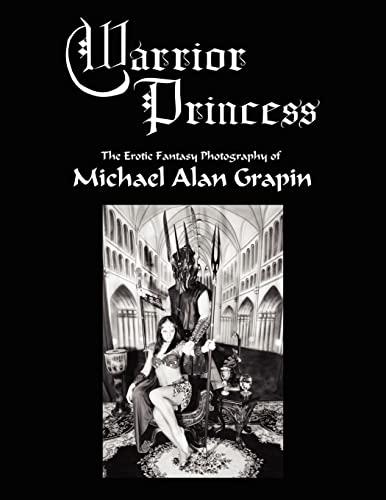 9781425941208: Warrior Princess: The Erotic Fantasy Photography of Michael Alan Grapin