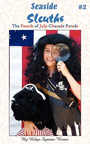 Seaside Sleuths The Fourth of July Charade Parade: Helyn Wisner