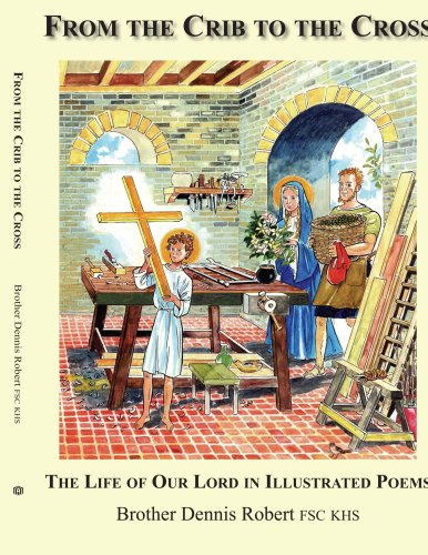 9781425942175: From the Crib to the Cross: The Life of Our Lord in Illustrated Poems