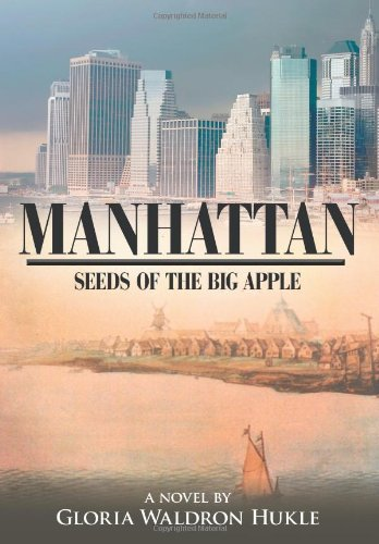 9781425942618: MANHATTAN: Seeds of the Big Apple