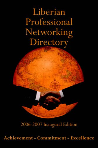 Liberian Professional Networking Directory: 2006-2007 Inaugural Edition: T. Nelson Williams II