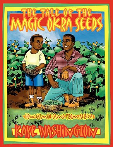 The Tale of The Magic Okra Seeds: Kaye Washington
