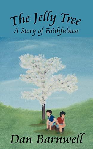 9781425943257: The Jelly Tree: A Story of Faithfulness
