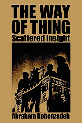 The Way of Thing: Scattered Insight (Paperback): Abraham Robenzadeh