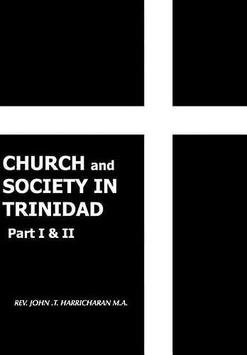 9781425943844: CHURCH and SOCIETY IN TRINIDAD Part I & II: THE CATHOLIC CHURCH IN TRINIDAD 1498-1863