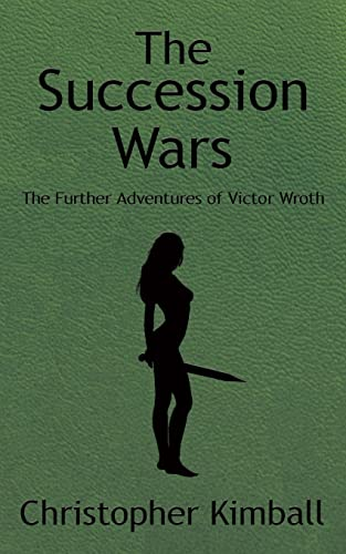 9781425944087: The Succession Wars: The Further Adventures of Victor Wroth