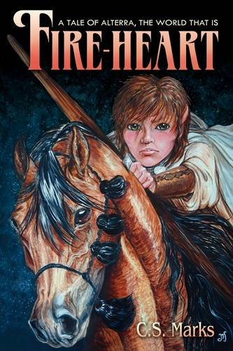 9781425944421: Fire-Heart: A Tale of Alterra, The World that Is