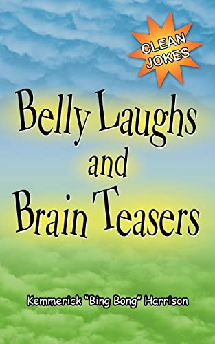 Belly Laughs and Brain Teasers (Paperback): Kemmerick Harrison