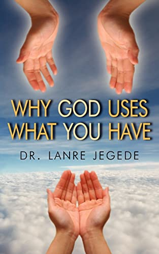 Why God Uses What You Have: Lanre Jegede