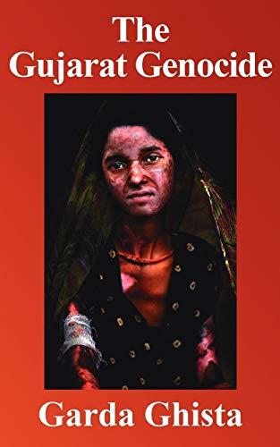 The Gujarat Genocide: A Case Study in: Garda Ghista