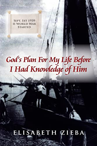 Gods Plan For My Life Before I Had Knowledge of Him: Elisabeth Zieba