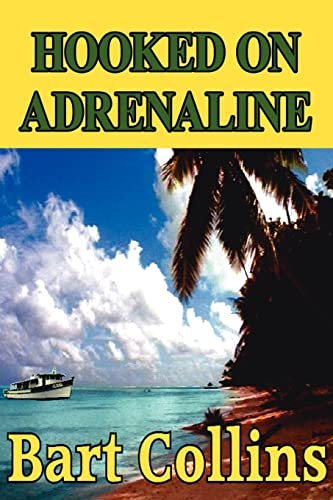 9781425944919: Hooked On Adrenaline