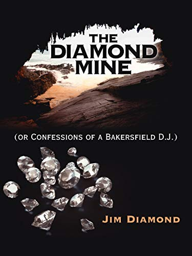 9781425945350: The Diamond Mine: (or Confessions of a Bakersfield D.J.)