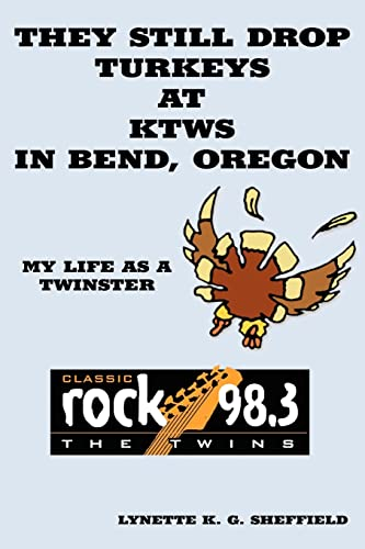 9781425945503: They Still Drop Turkeys at KTWS in Bend, Oregon: My Life as a Twinster