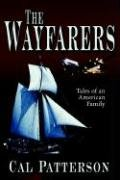 The Wayfarers: Tales of an American Family: Cal Patterson