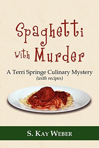9781425947309: Spaghetti With Murder: A Terri Springe Culinary Mystery (with recipes) (Terri Springe Culinary Mysteries (Paperback))