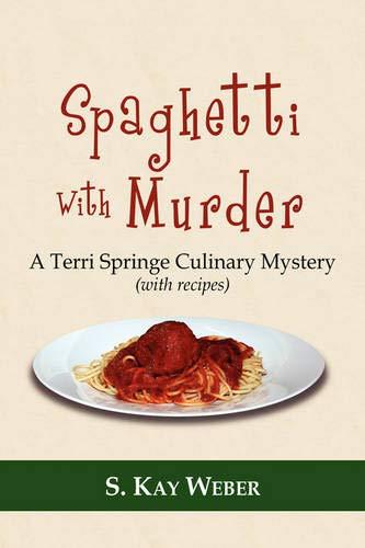 9781425947316: Spaghetti With Murder: A Terri Springe Culinary Mystery (with recipes) (Terri Springe Culinary Mysteries (Hardcover))