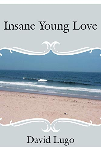 9781425949747: Insane Young Love