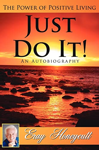 9781425949778: Just Do It! An Autobiography: The Power of Positive Living