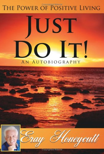 9781425949785: Just Do It! An Autobiography: The Power of Positive Living