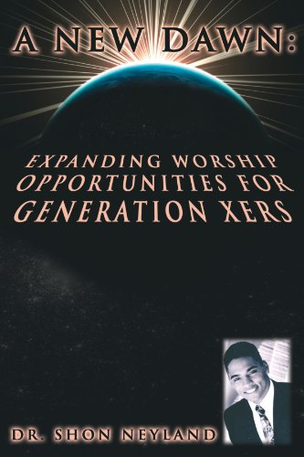 9781425949891: A New Dawn: Expanding Worship Opportunities For Generation Xers