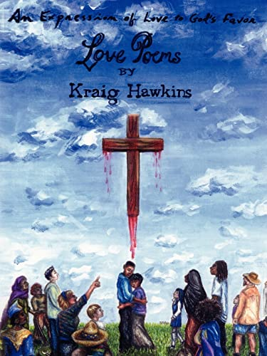 An Expression of Love to Gods Favor Love Poems: Larry Hawkins