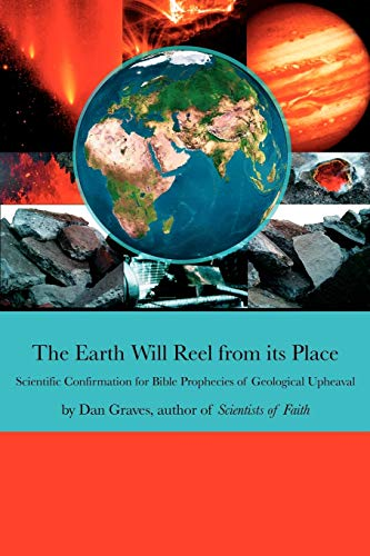 The Earth Will Reel from its Place Scientific Confirmation for Bible Predictions of Geological ...
