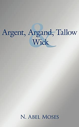 9781425951771: Argent, Argand, Tallow And Wick