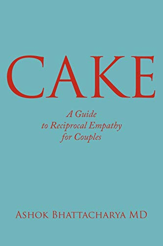 9781425951931: C.A.K.E.: A Guide to Reciprocal Empathy for Couples
