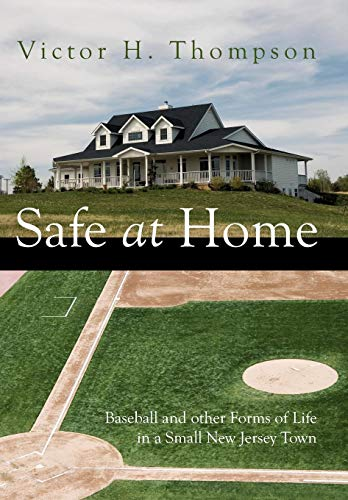 SAFE AT HOME: Baseball and other Forms: Victor H. Thompson