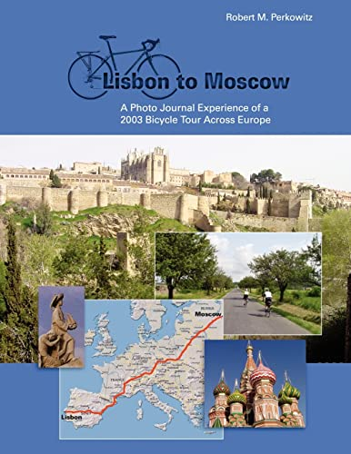 9781425952037: Lisbon to Moscow: A Photo Journal Experience of a 2003 bicycle Tour Across Europe