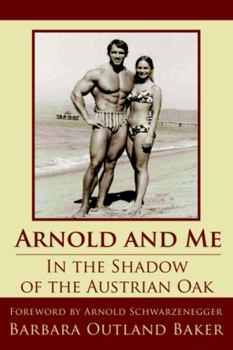 9781425952211: Arnold and Me: In the Shadow of the Austrian Oak
