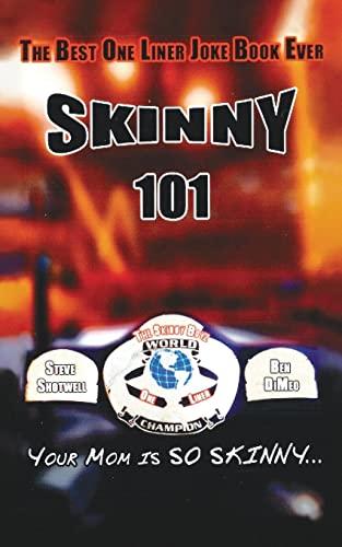 Skinny 101: The Best One Liner Joke: Shotwell, Steve &