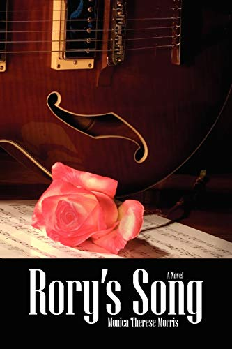 Rory's Song: A Novel: Monica Therese Morris