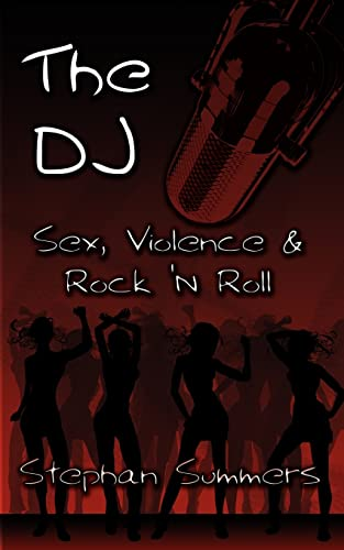 9781425952709: The DJ: Sex, Violence & Rock 'N Roll