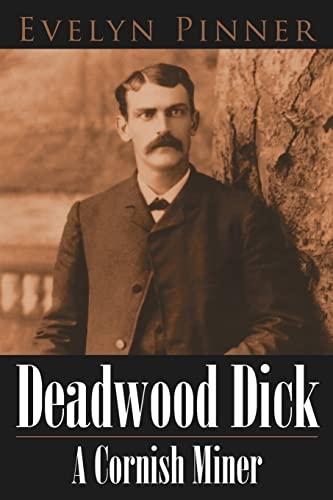 9781425952822: Deadwood Dick A Cornish Miner