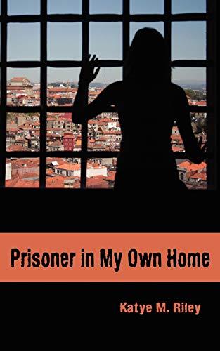 9781425953164: Prisoner in My Own Home