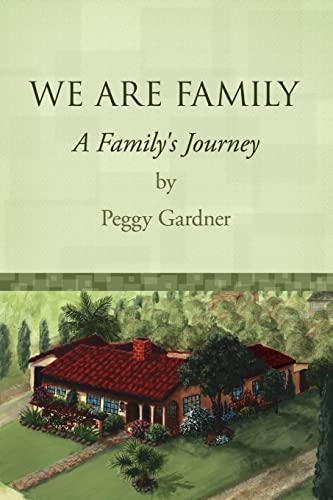 WE ARE FAMILY: A Family's Journey: Peggy Gardner