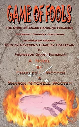 9781425953287: Game of Fools: The Story of Snake Handling Preacher Reverend Charley Coaltrain
