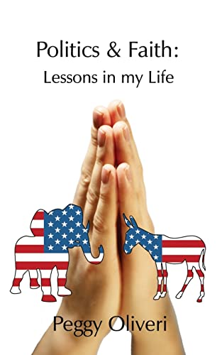 Politics and Faith: Lessons in my Life: Oliveri, Peggy