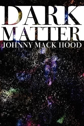Dark Matter: Hood, Johnny Mack