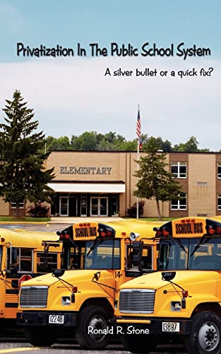 9781425954536: Privatization in the Public School System:: A Silver Bullet or a Quick Fix?