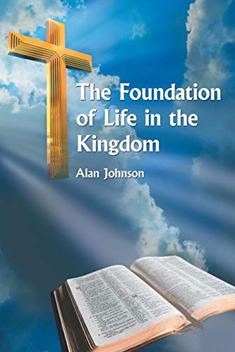 The Foundation of Life in the Kingdom: Alan Johnson