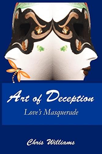 Art of Deception: Loves Masquerade: Chris Williams